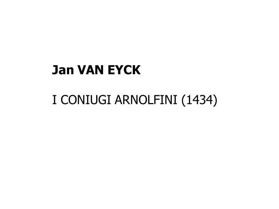 Jan VAN EYCK I CONIUGI ARNOLFINI (1434)