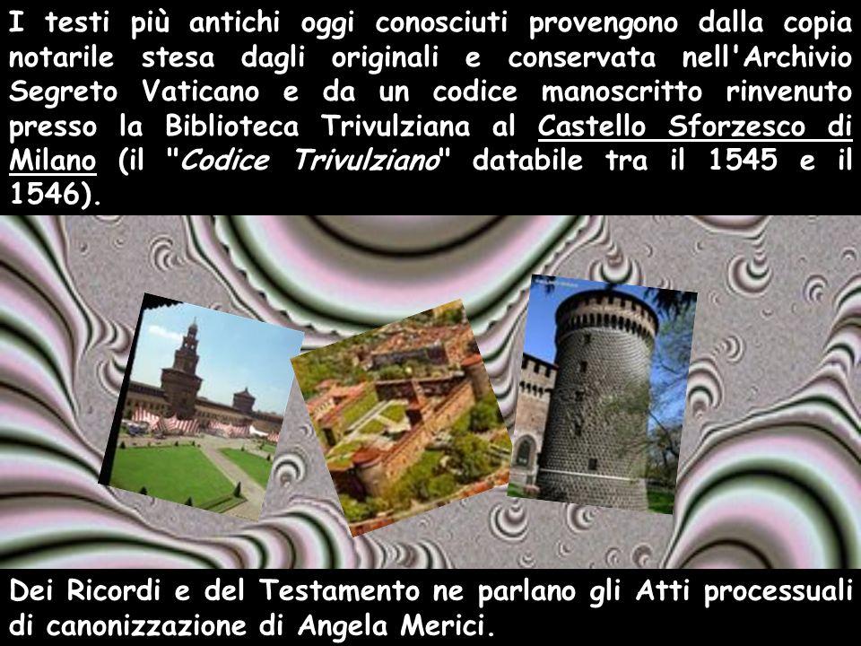 I testi più antichi oggi conosciuti provengono dalla copia notarile stesa dagli originali e conservata nell'Archivio Segreto Vaticano e da un codice m