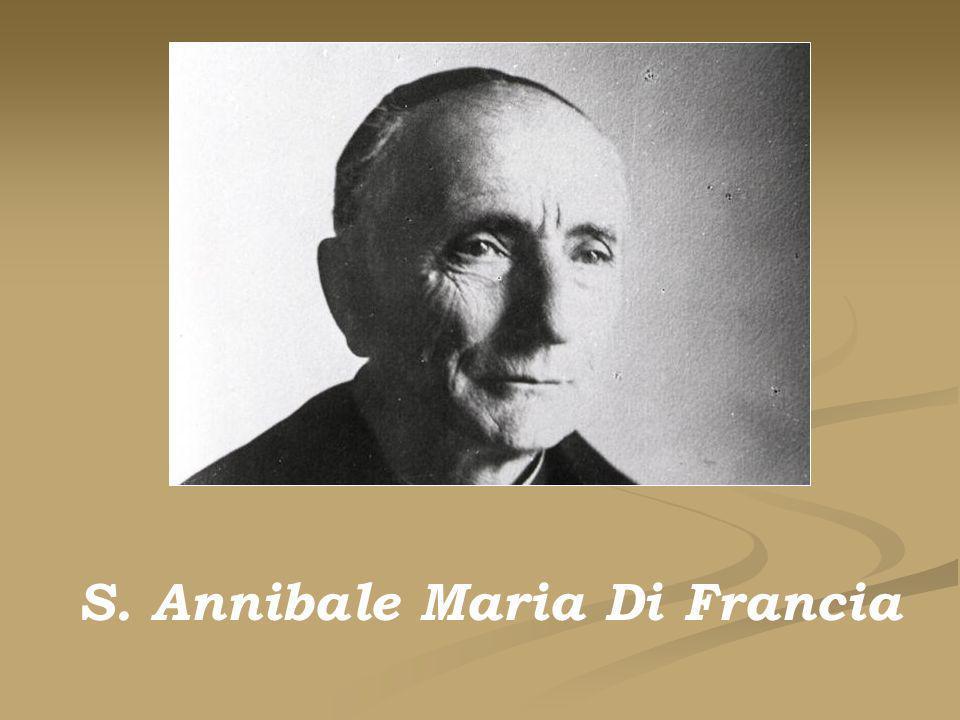 S. ANNIBALE MARIA DI FRANCIA S. Annibale Maria Di Francia