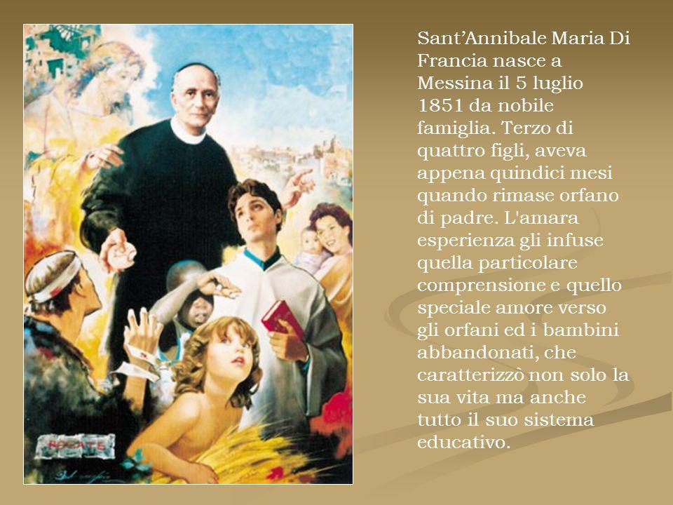 SantAnnibale Maria Di Francia nasce a Messina il 5 luglio 1851 da nobile famiglia. Terzo di quattro figli, aveva appena quindici mesi quando rimase or