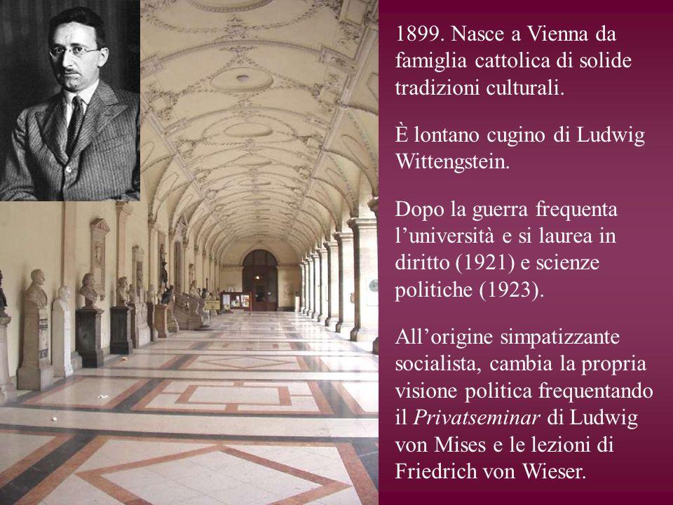 1899. Nasce a Vienna da famiglia cattolica di solide tradizioni culturali. È lontano cugino di Ludwig Wittengstein. Dopo la guerra frequenta luniversi