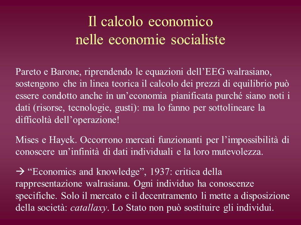 Il calcolo economico nelle economie socialiste Pareto e Barone, riprendendo le equazioni dellEEG walrasiano, sostengono che in linea teorica il calcol