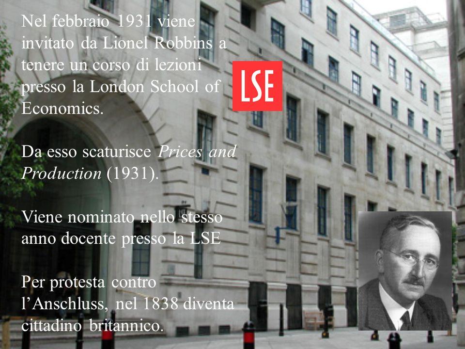 Nel febbraio 1931 viene invitato da Lionel Robbins a tenere un corso di lezioni presso la London School of Economics. Da esso scaturisce Prices and Pr