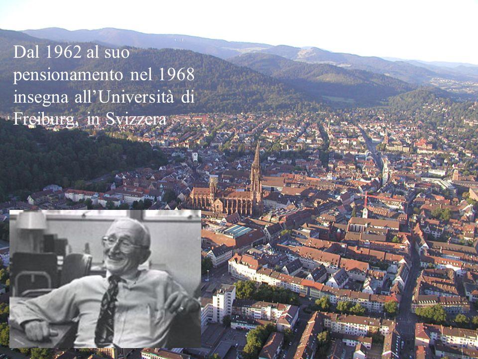 Dal 1962 al suo pensionamento nel 1968 insegna allUniversità di Freiburg, in Svizzera