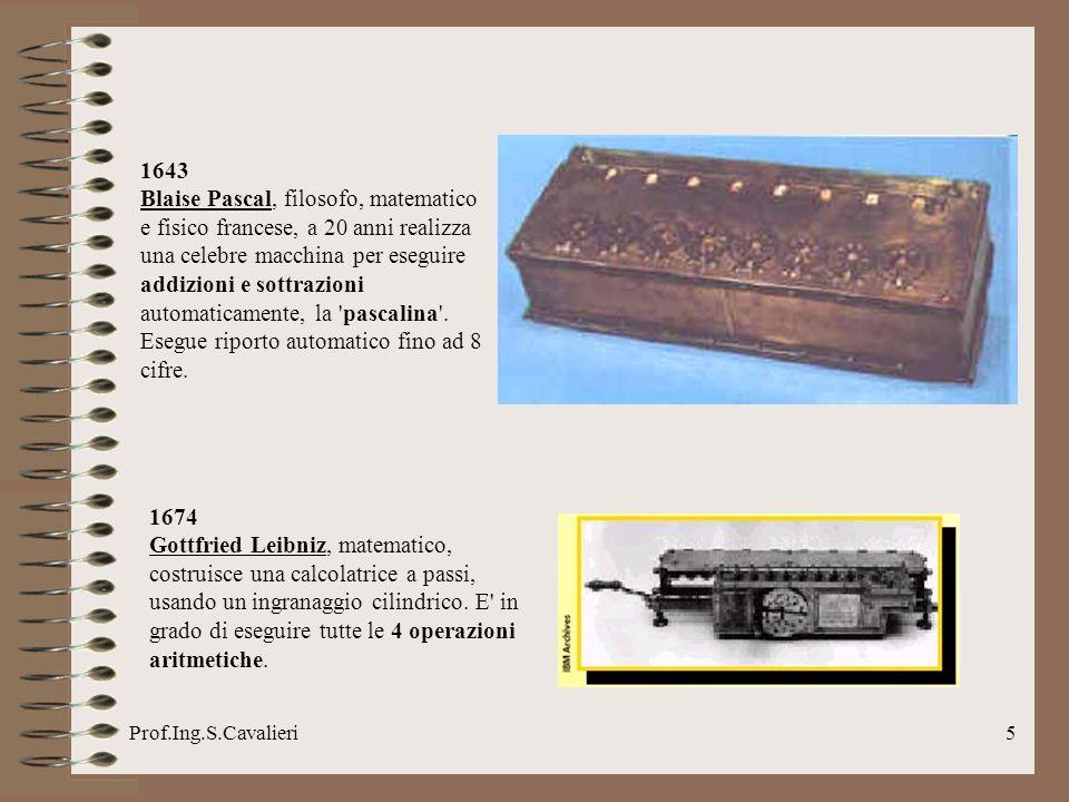 Prof.Ing.S.Cavalieri16 1953 Debutta l IBM 650, conosciuto come il calcolatore con memoria a tamburo magnetico e diventa il primo computer prodotto industrialmente.