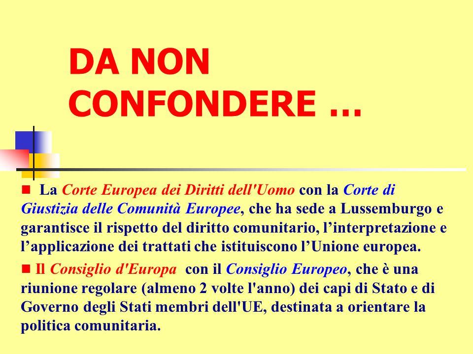 DA NON CONFONDERE … La Corte Europea dei Diritti dell'Uomo con la Corte di Giustizia delle Comunità Europee, che ha sede a Lussemburgo e garantisce il