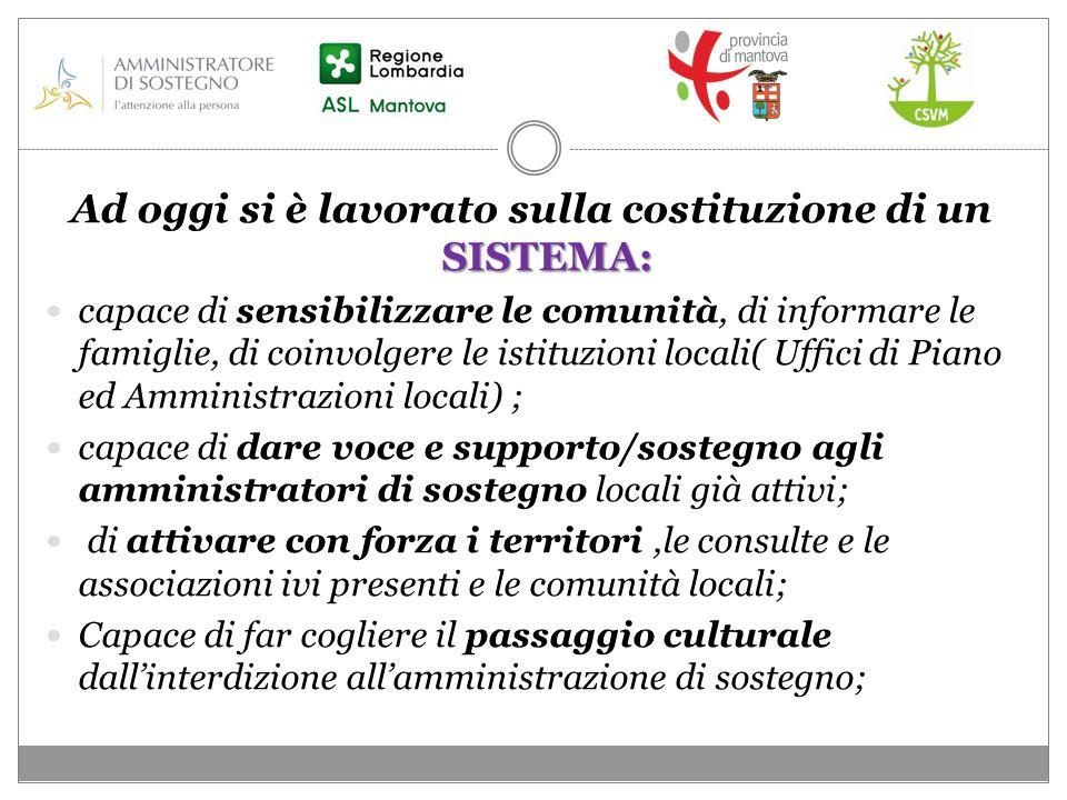 SISTEMA: Ad oggi si è lavorato sulla costituzione di un SISTEMA: capace di sensibilizzare le comunità, di informare le famiglie, di coinvolgere le ist
