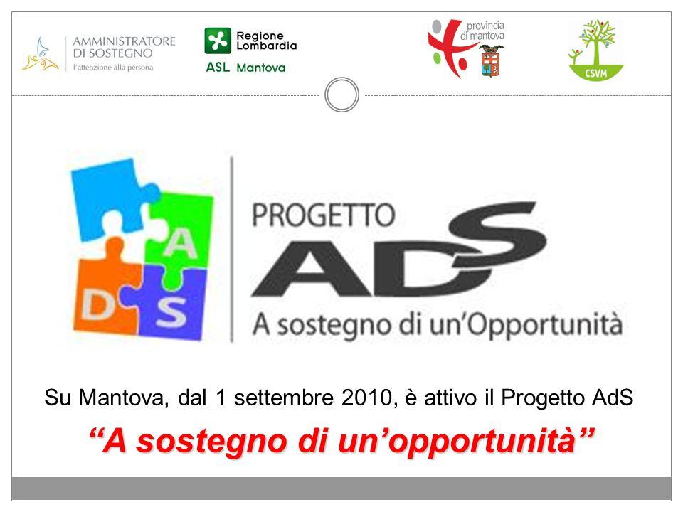 Su Mantova, dal 1 settembre 2010, è attivo il Progetto AdS A sostegno di unopportunità