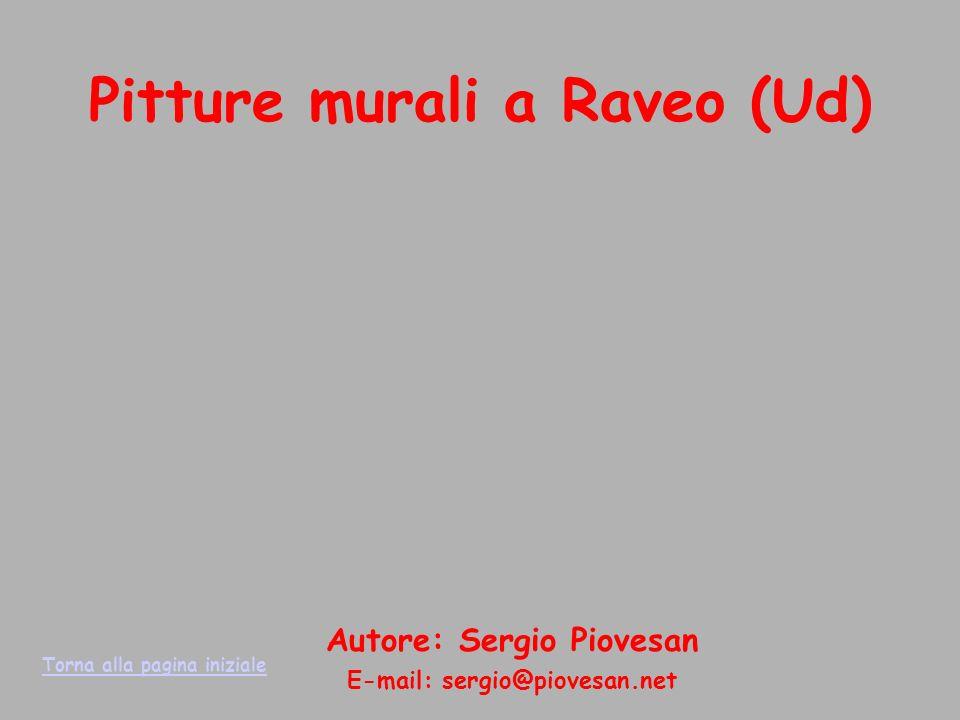 Le pitture murali di Raveo sono tutte opere del pittore Marino Romano, originario di Raveo, ma residente a Villa Santina.