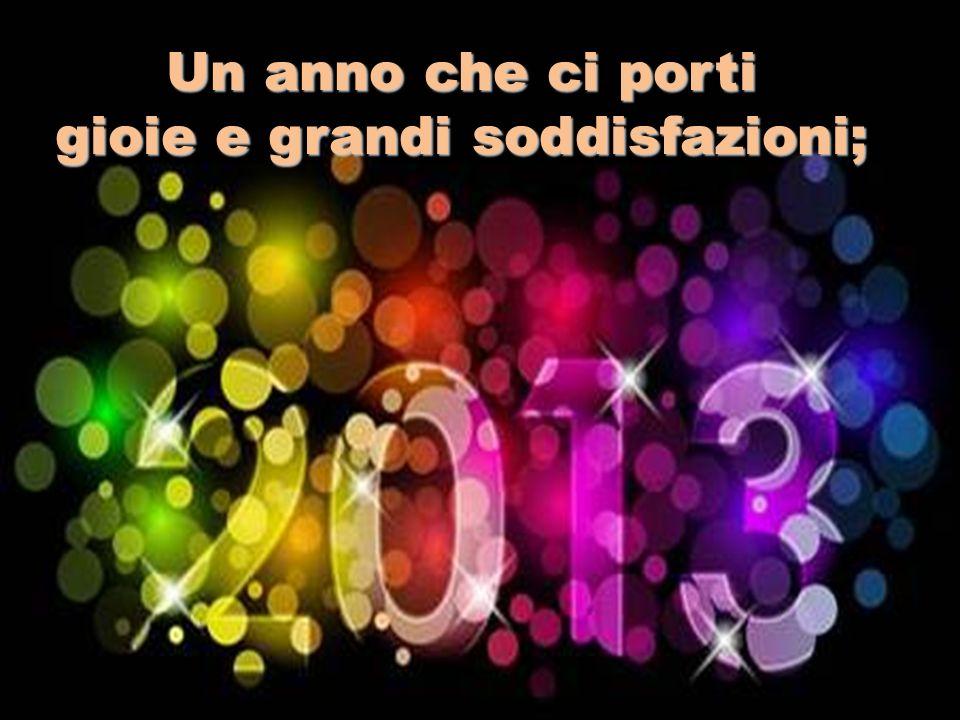 2012 2013 Lasciandoci dietro un anno forse pieno di cose negative e poco piacevoli, auguriamoci che questo sia invece un anno pieno di realizzazioni positive.