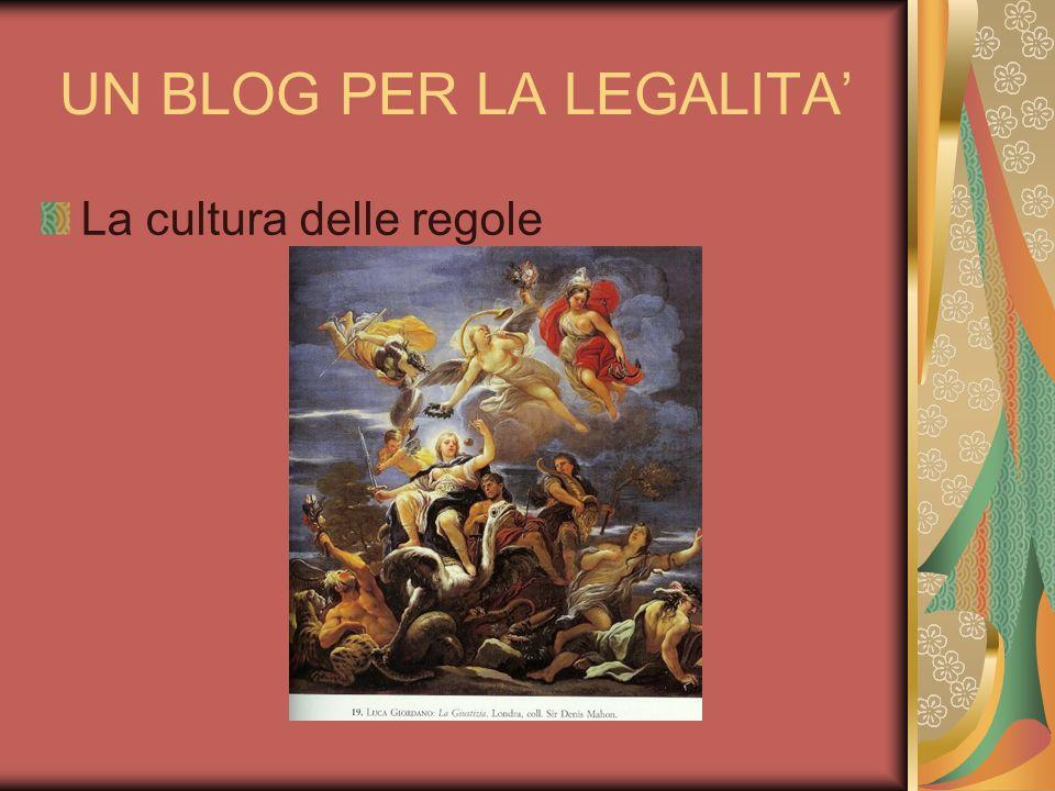 UN BLOG PER LA LEGALITA La cultura delle regole Diritti e doveri per vivere insieme Uomo animale politico (Aristotele)
