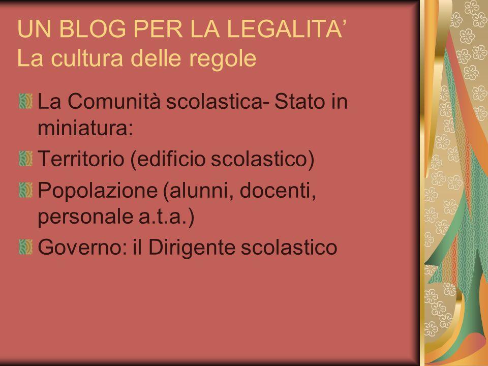 UN BLOG PER LA LEGALITA La cultura delle regole Qual è la Costituzione- la Carta dei diritti dello studente.