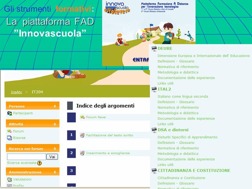 La piattaforma FAD La piattaforma FAD Innovascuola Gli strumenti formativi: