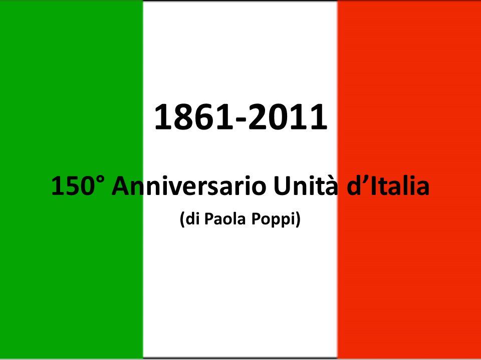 1861-2011 150° Anniversario Unità dItalia (di Paola Poppi)