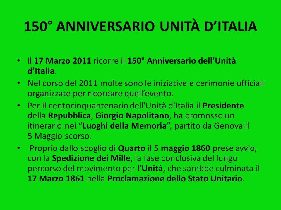 150° ANNIVERSARIO UNITÀ DITALIA Il 17 Marzo 2011 ricorre il 150° Anniversario dellUnità dItalia.