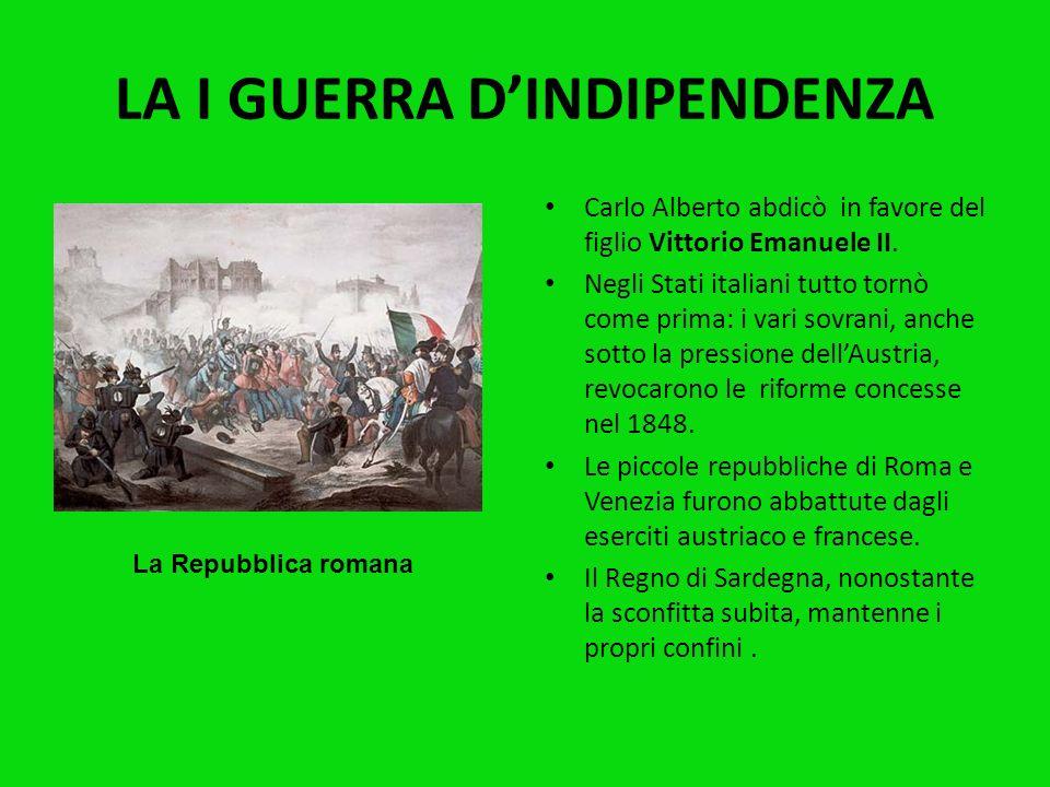 LA I GUERRA DINDIPENDENZA Le rivolte popolari convinsero Carlo Alberto, re di Sardegna, a concedere la Costituzione, lo Statuto Albertino. Il 23 Marzo