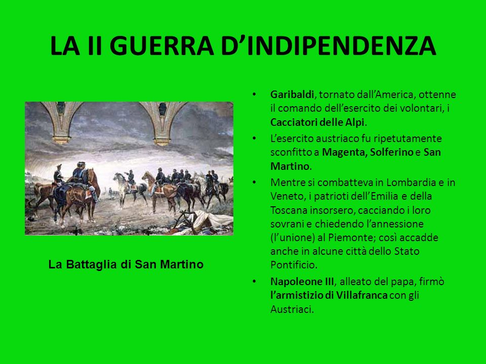 LA II GUERRA DINDIPENDENZA Poiché la Francia sarebbe intervenuta solo se fosse stata lAustria ad attaccare il Piemonte, Cavour cercò di provocare lint