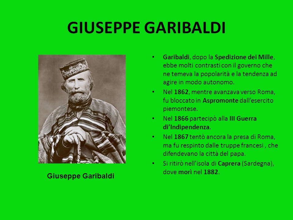 GIUSEPPE GARIBALDI Giuseppe Garibaldi nacque a Nizza nel 1807. È uno dei personaggi storici italiani più celebri nel mondo. Partecipò allattività dell