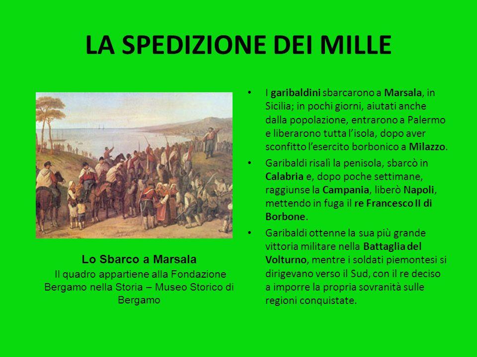 LA SPEDIZIONE DEI MILLE Intanto nella primavera del 1860 erano scoppiati moti anche nel Regno delle Due Sicilie. Garibaldi organizzò una spedizione di