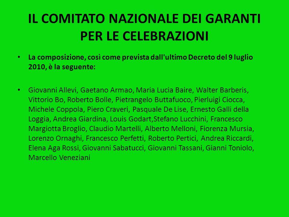 IL COMITATO NAZIONALE DEI GARANTI PER LE CELEBRAZIONI E stato istituito un I Comitato dei Garanti per le Celebrazioni che ha il compito di verificare