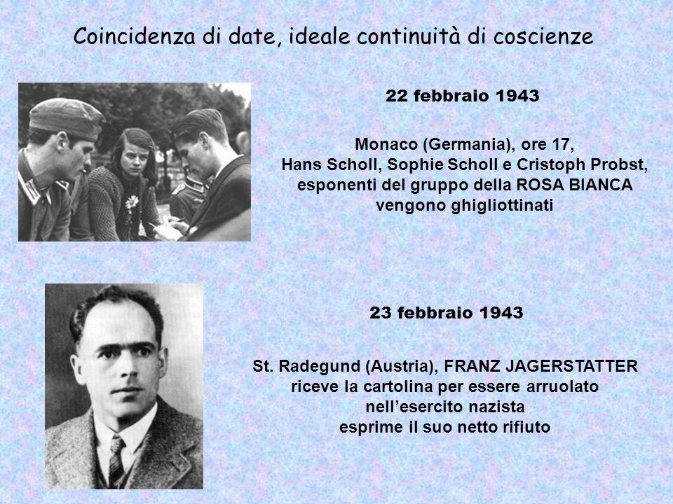 Coincidenza di date, ideale continuità di coscienze Monaco (Germania), ore 17, Hans Scholl, Sophie Scholl e Cristoph Probst, esponenti del gruppo dell