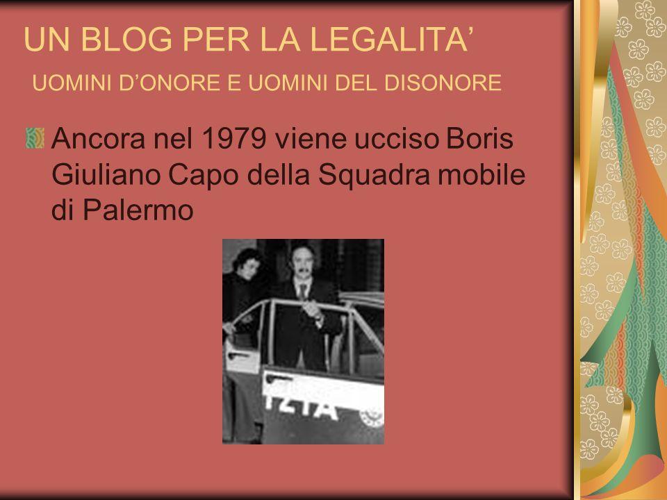UN BLOG PER LA LEGALITA UOMINI DONORE E UOMINI DEL DISONORE Ancora nel 1979 viene ucciso Boris Giuliano Capo della Squadra mobile di Palermo
