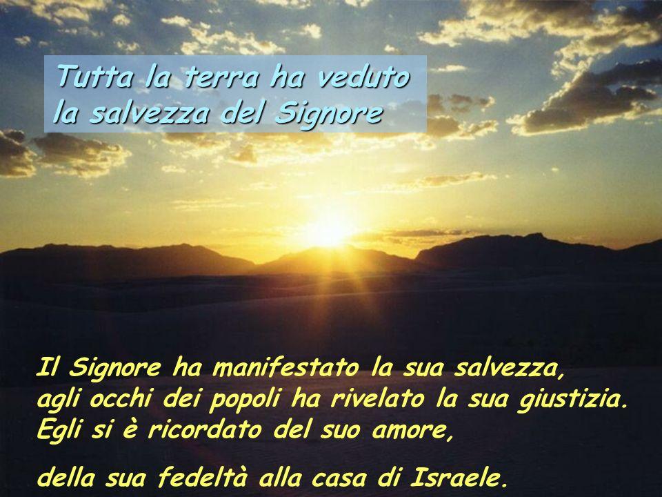 Salmo 97 Tutta la terra ha veduto la salvezza del Signore Cantate al Signore un canto nuovo, perché ha compiuto prodigi. Gli ha dato vittoria la sua d