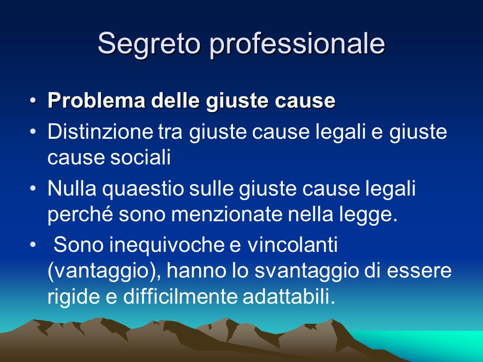 Segreto professionale Problema delle giuste causeProblema delle giuste cause Distinzione tra giuste cause legali e giuste cause sociali Nulla quaestio