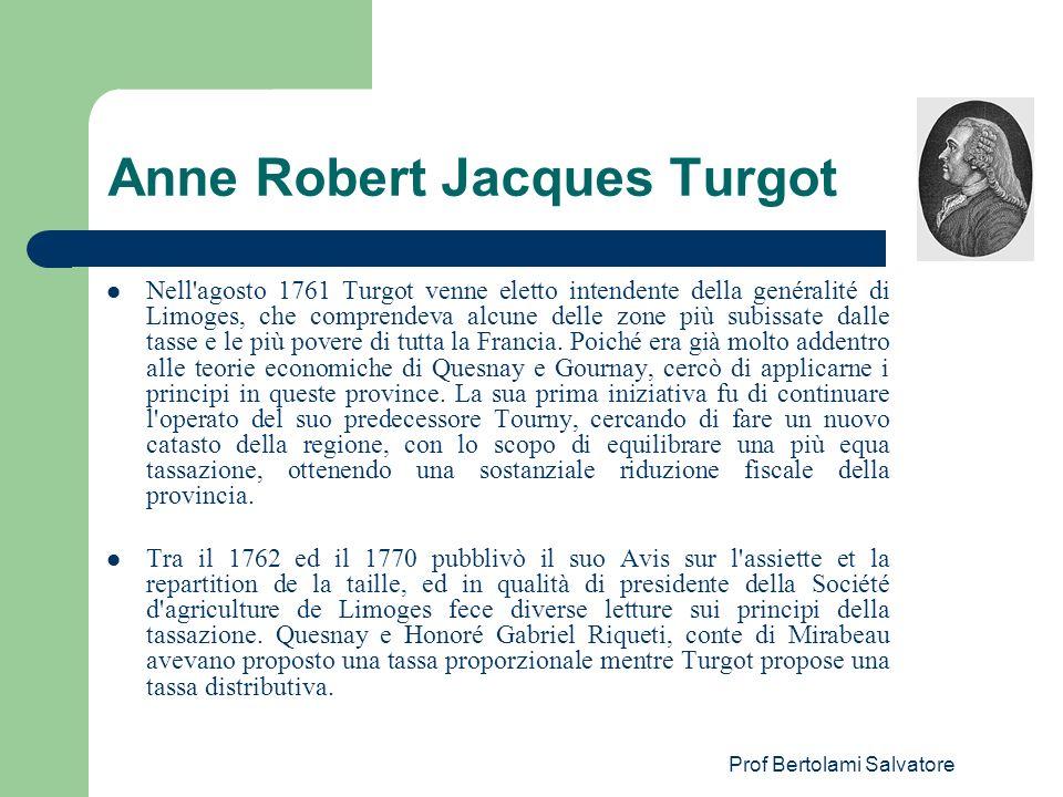 Prof Bertolami Salvatore Anne Robert Jacques Turgot Nell agosto 1761 Turgot venne eletto intendente della genéralité di Limoges, che comprendeva alcune delle zone più subissate dalle tasse e le più povere di tutta la Francia.