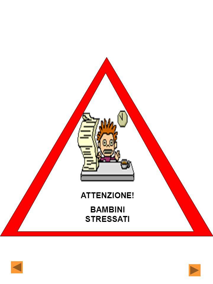 ATTENZIONE! BAMBINI STRESSATI