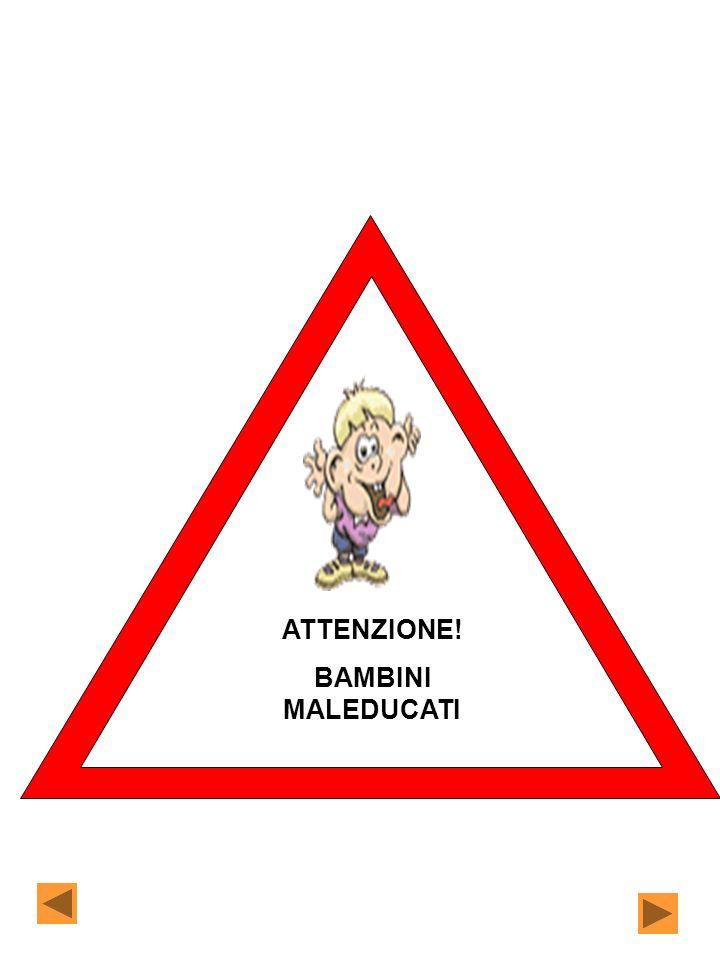 ATTENZIONE! BAMBINI MALEDUCATI
