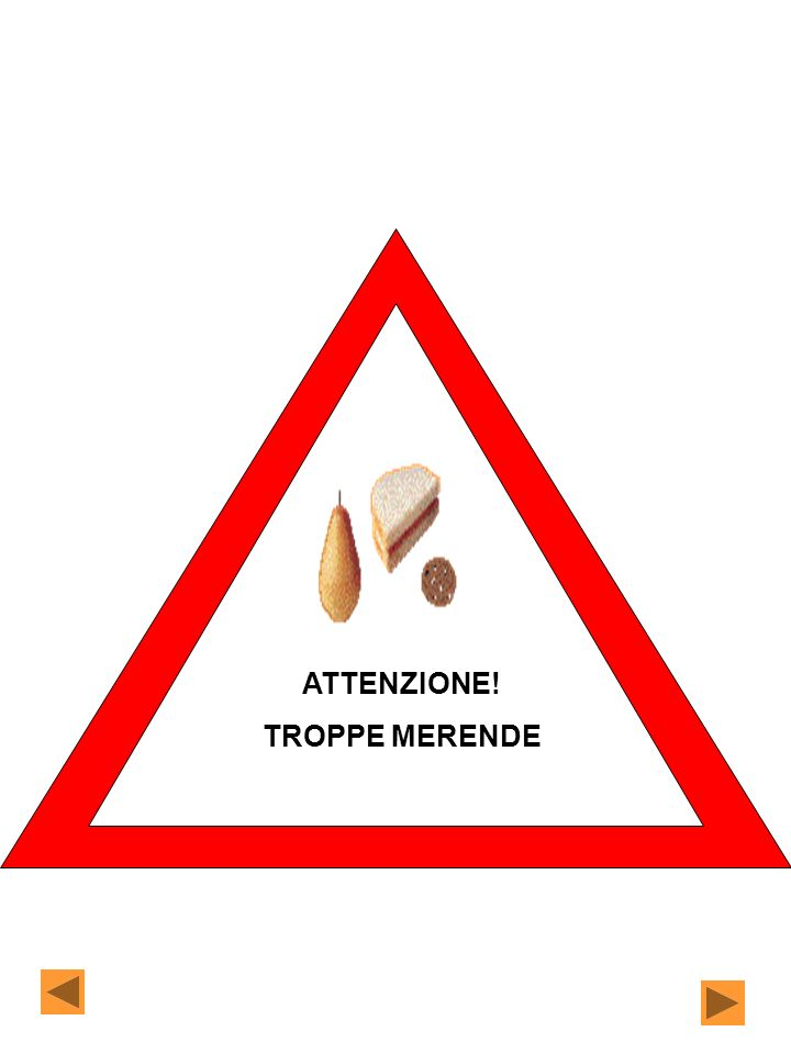 ATTENZIONE! TROPPE MERENDE