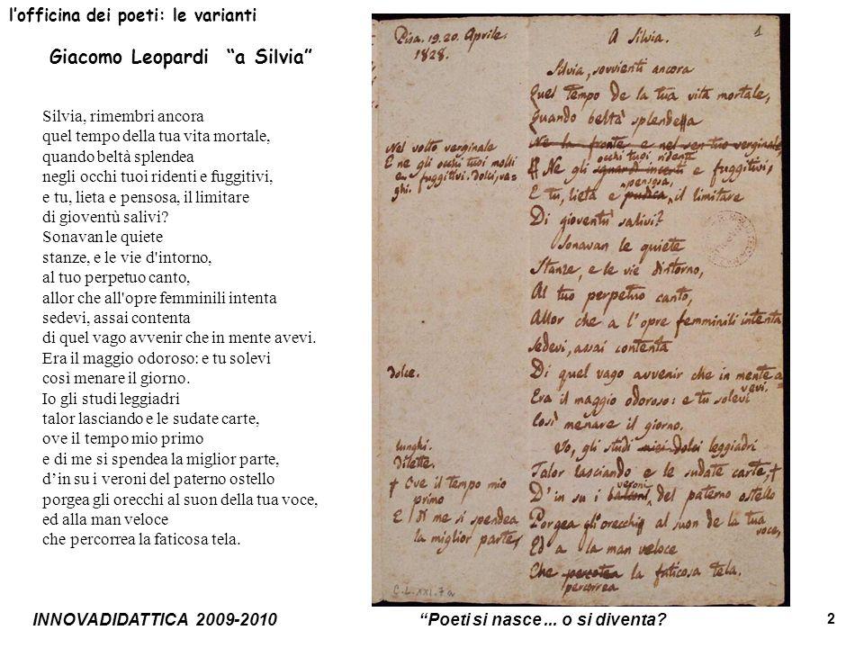 2 lofficina dei poeti: le varianti Silvia, rimembri ancora quel tempo della tua vita mortale, quando beltà splendea negli occhi tuoi ridenti e fuggiti