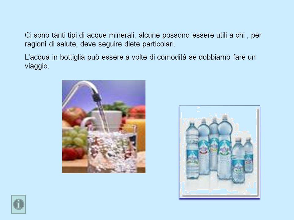 Ci sono tanti tipi di acque minerali, alcune possono essere utili a chi, per ragioni di salute, deve seguire diete particolari. Lacqua in bottiglia pu