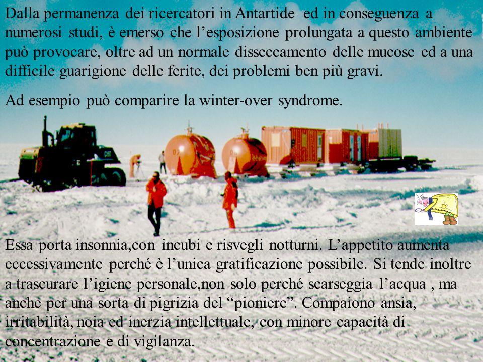 Dalla permanenza dei ricercatori in Antartide ed in conseguenza a numerosi studi, è emerso che lesposizione prolungata a questo ambiente può provocare