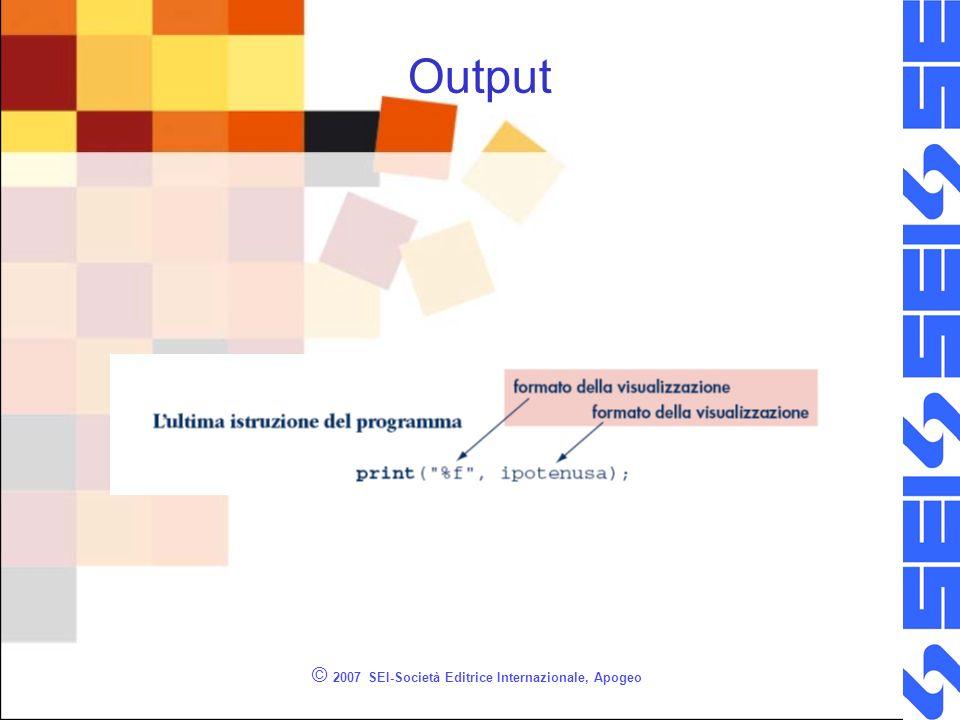 © 2007 SEI-Società Editrice Internazionale, Apogeo Output