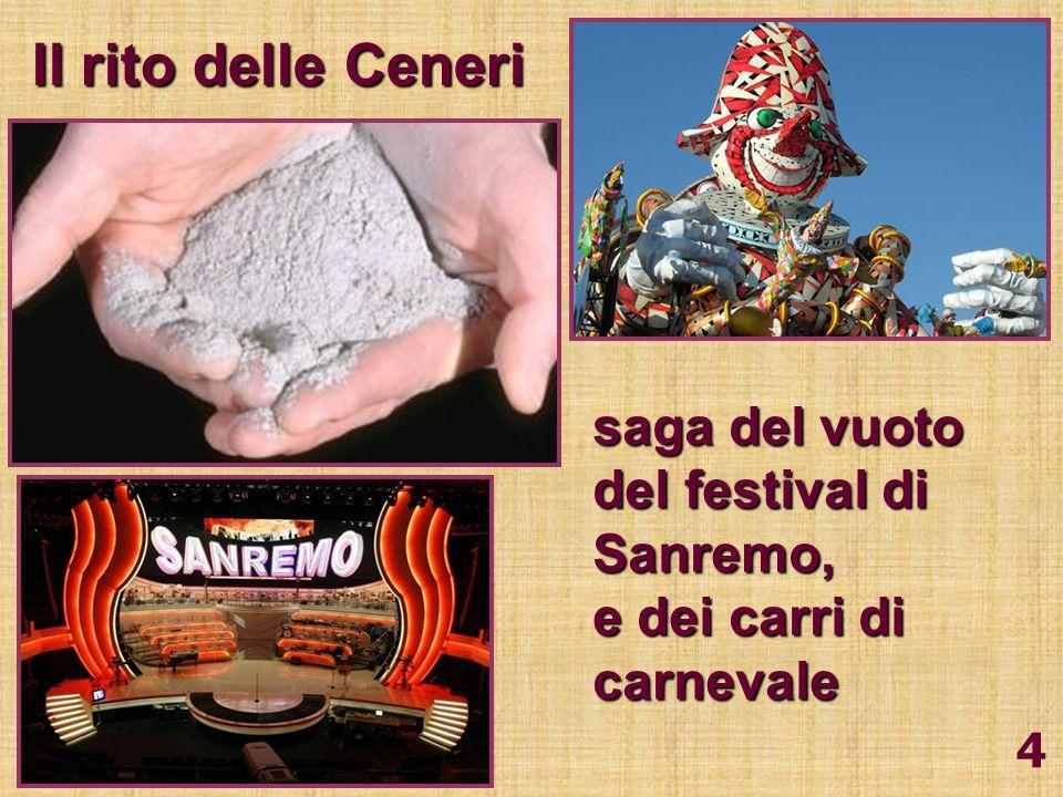 Il rito delle Ceneri saga del vuoto del festival di Sanremo, e dei carri di carnevale 4