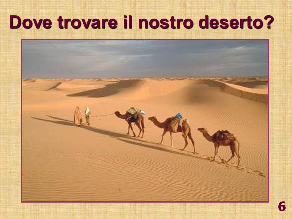 6 Dove trovare il nostro deserto?