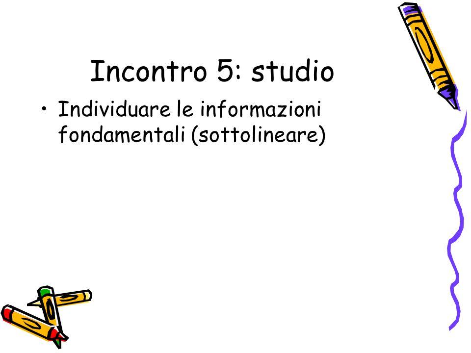 Incontro 5: studio Individuare le informazioni fondamentali (sottolineare)