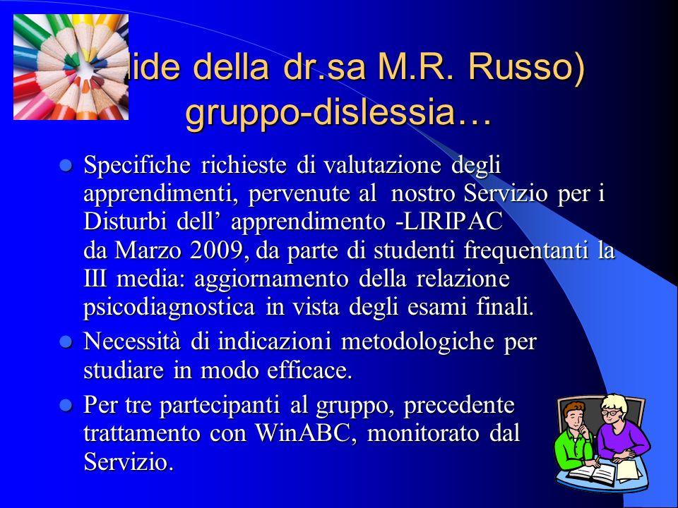 (slide della dr.sa M.R. Russo) gruppo-dislessia… Specifiche richieste di valutazione degli apprendimenti, pervenute al nostro Servizio per i Disturbi