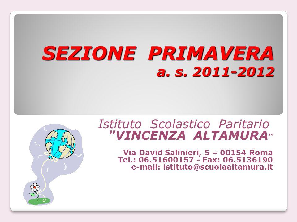 SEZIONE PRIMAVERA a. s. 2011-2012 Istituto Scolastico Paritario