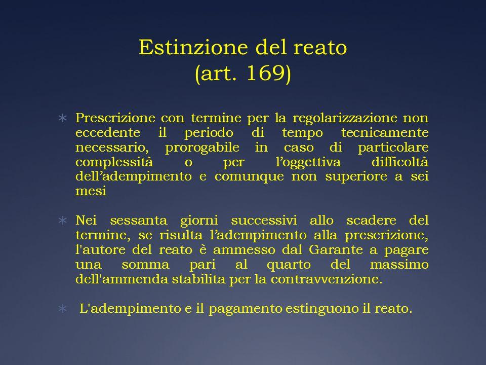Estinzione del reato (art. 169) Prescrizione con termine per la regolarizzazione non eccedente il periodo di tempo tecnicamente necessario, prorogabil