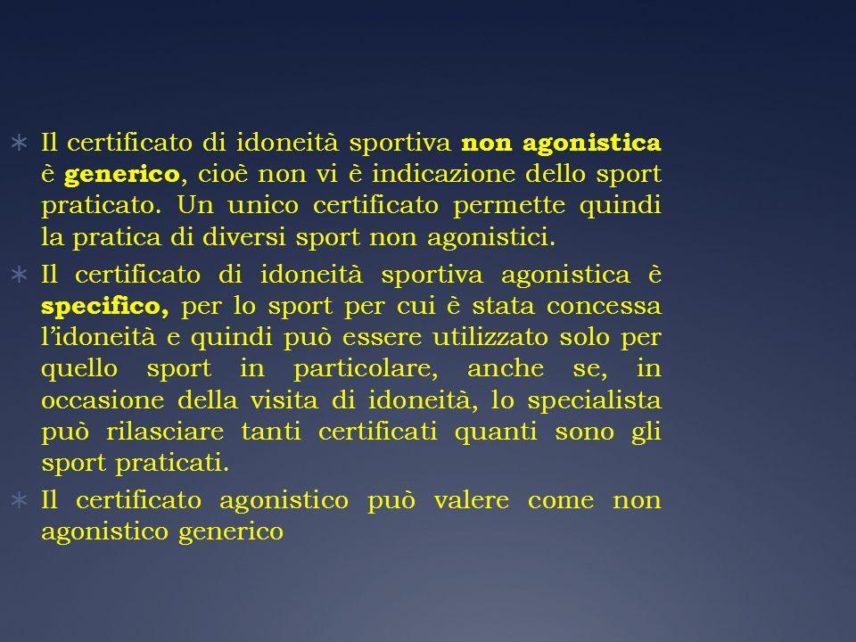 Il certificato di idoneità sportiva non agonistica è generico, cioè non vi è indicazione dello sport praticato. Un unico certificato permette quindi l