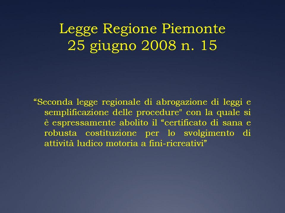 Legge Regione Piemonte 25 giugno 2008 n. 15 Seconda legge regionale di abrogazione di leggi e semplificazione delle procedure
