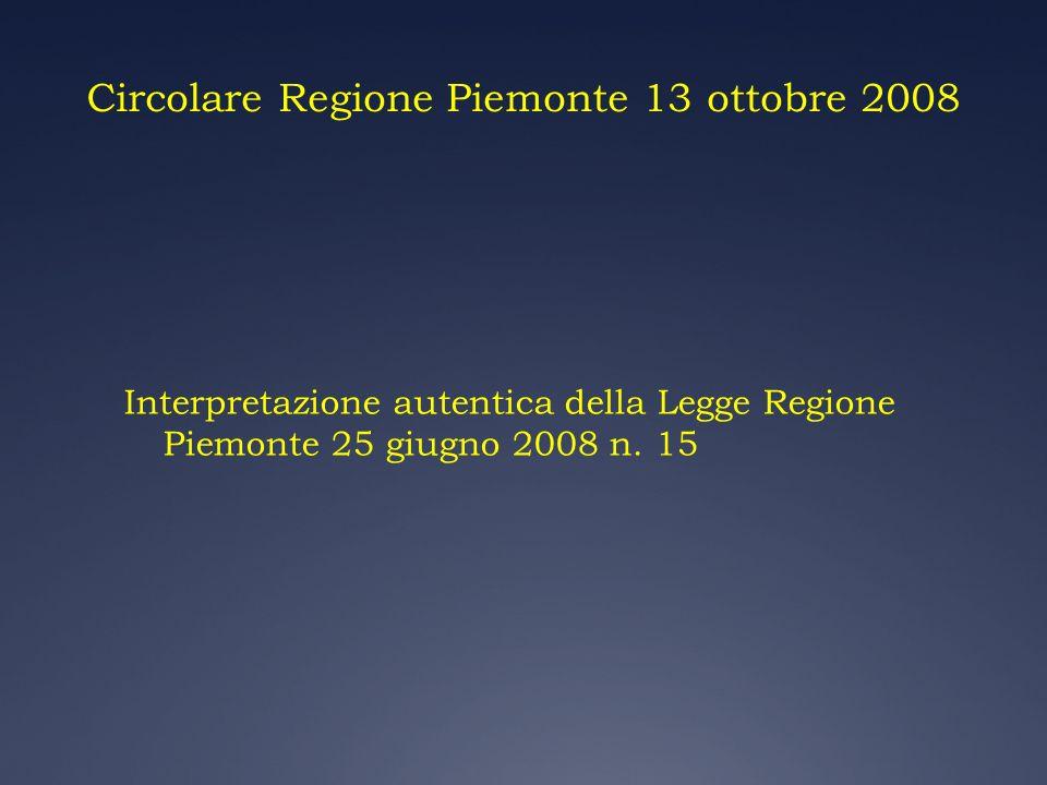 Circolare Regione Piemonte 13 ottobre 2008 Interpretazione autentica della Legge Regione Piemonte 25 giugno 2008 n. 15