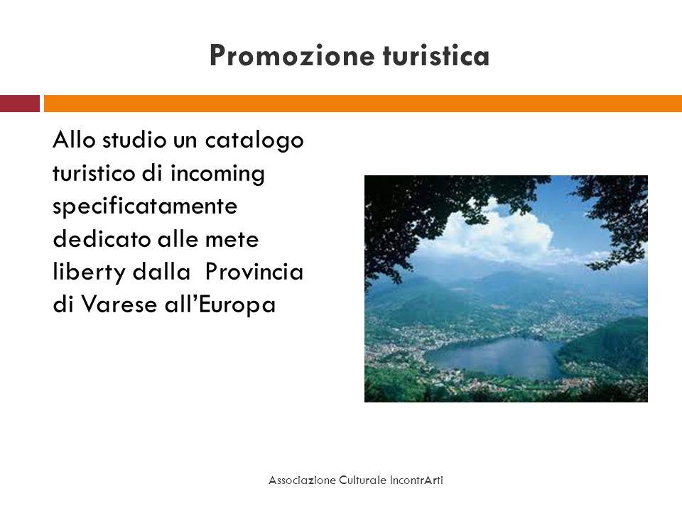 Promozione turistica Allo studio un catalogo turistico di incoming specificatamente dedicato alle mete liberty dalla Provincia di Varese allEuropa Ass