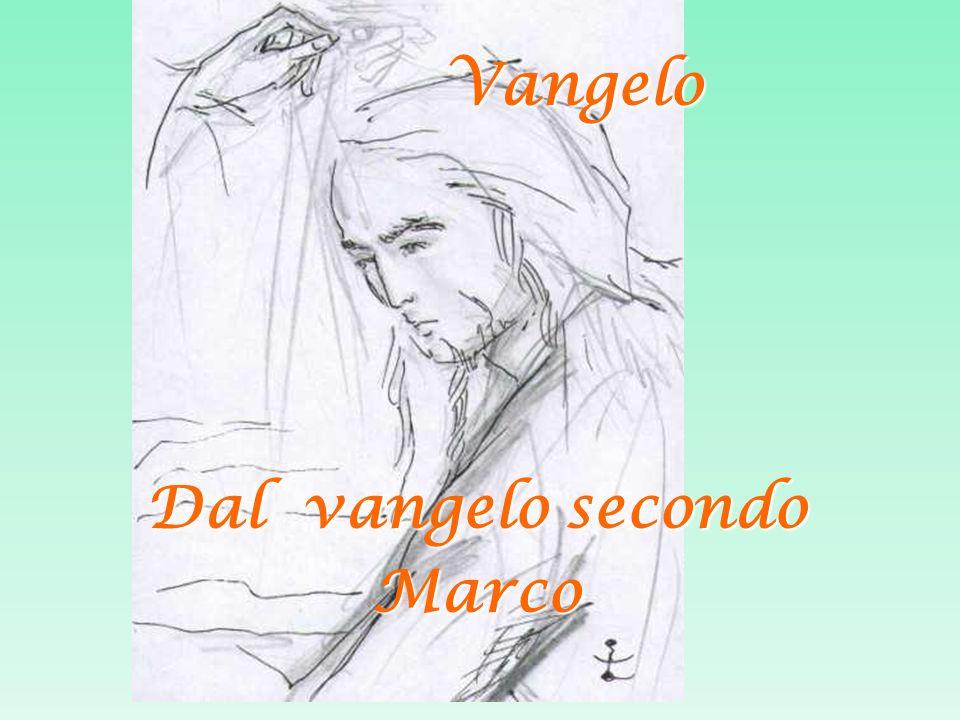 Vangelo Vangelo Dal vangelo secondo Marco
