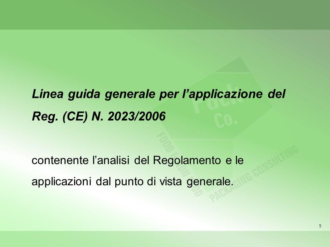 5 Linea guida generale per lapplicazione del Reg. (CE) N. 2023/2006 contenente lanalisi del Regolamento e le applicazioni dal punto di vista generale.
