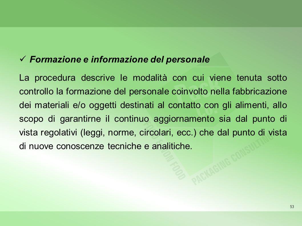 53 Formazione e informazione del personale La procedura descrive le modalità con cui viene tenuta sotto controllo la formazione del personale coinvolt