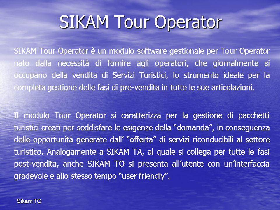 SIKAM Tour Operator SIKAM Tour Operator è un modulo software gestionale per Tour Operator nato dalla necessità di fornire agli operatori, che giornalm